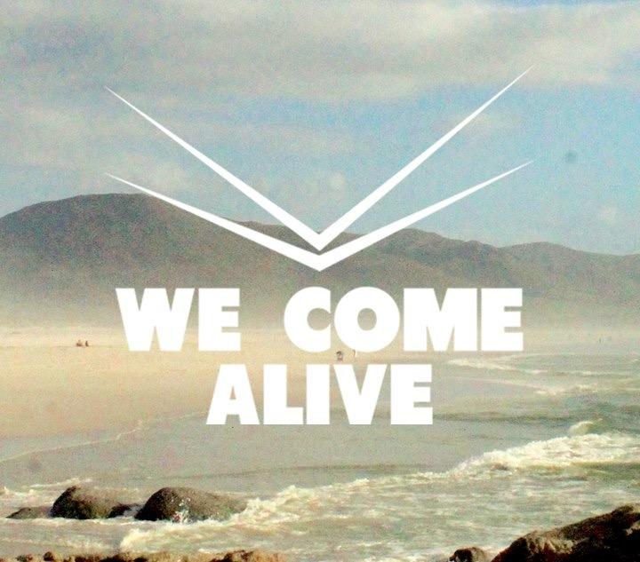 we come alive pic